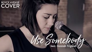 Kings Of Leon - Use Somebody (Boyce Avenue feat. Hannah Trigwell acoustic cover) on Apple & Spotify