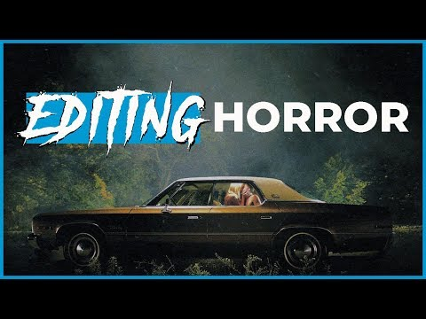 The Art of Editing Horror | Dissecting Fear