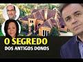 OS ANTIGOS DONOS DA MANSÃO DE GUGU (SEGREDO)