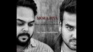 mora piya cover song honey channa ft maharaja the swag productions