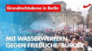 Grundrechtsdemo in Berlin – Wasserwerfer gegen friedliche Demonstranten