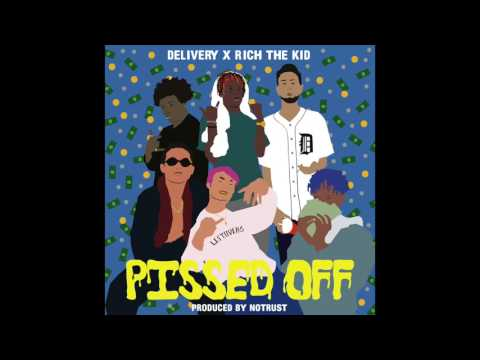 DELIVERY BOYS X RICH THE KID - PISSED OFF (OFFICIAL AUDIO) [Prod. NOTRUST]