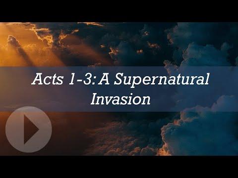 Acts 1-3: A Supernatural Invasion - John Lennox