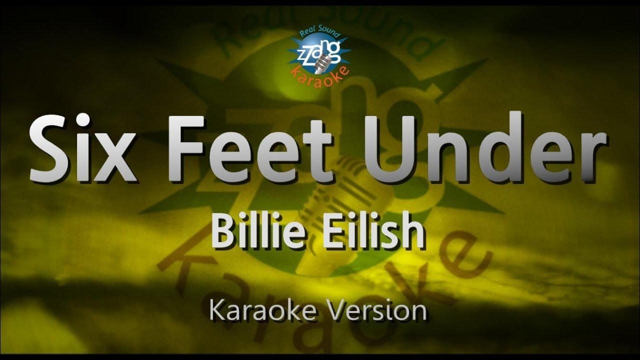 Billie Eilish Six Feet Under Melody Karaoke Version Zzang Karaoke