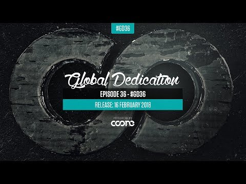 Global Dedication - Episode 36 #GD36
