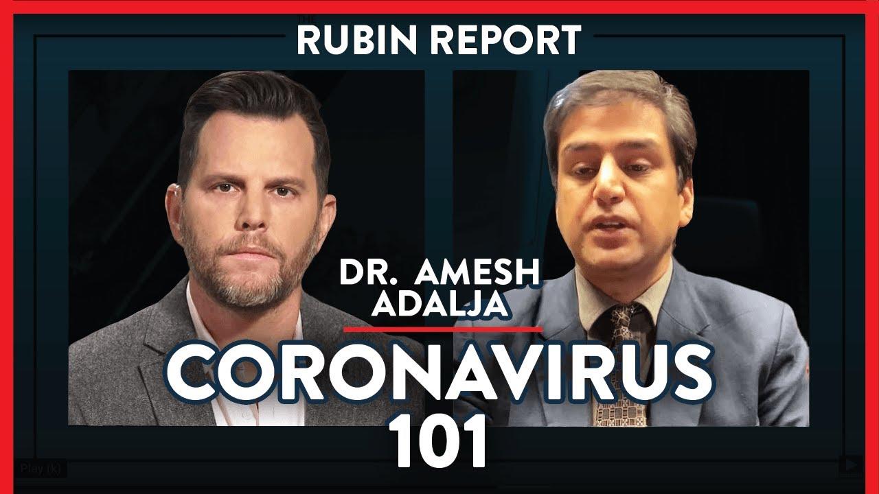 DOCTOR: What You Need To Know About Coronavirus Now | Dr. Amesh Adalja | CORONAVIRUS | Rubin Report