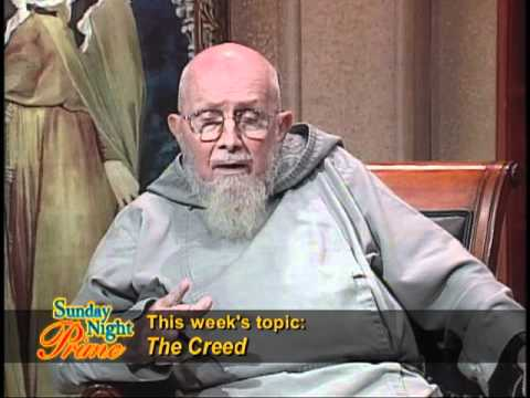 Sunday Night Prime - 11-06-2011 - The Creed - Fr Benedict Groeschel CFR