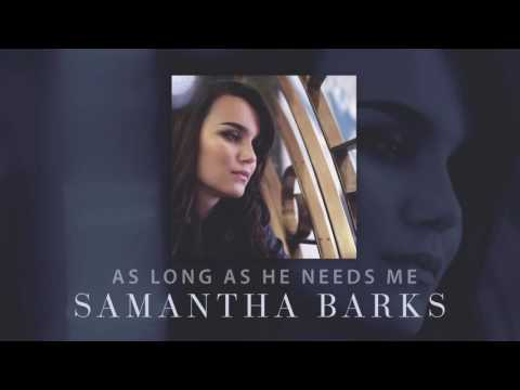 Samantha Barks - As Long As He Needs Me (Official Audio)
