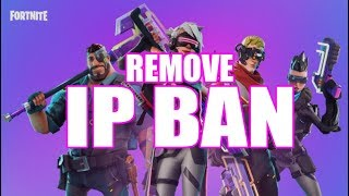 How to Remove Fortnite IP Ban?