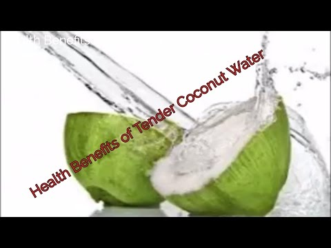 Is Coconut Water Good For You ?, Amazing Benefits Of Coconut Water, Health Benefits Of Coconut Water