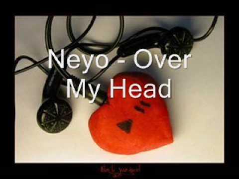 Neyo - Over My Head.