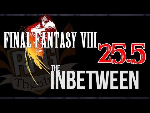 Old School Games - Final Fantasy 8 | Part 25.5 | The Inbetween