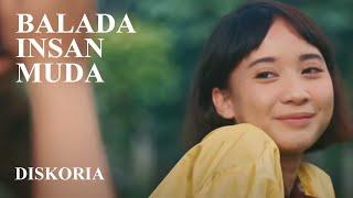 Diskoria - Balada Insan Muda (Official Music Video)