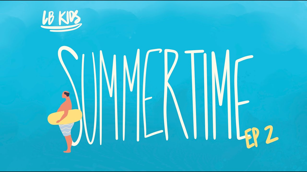 SUMMERTIME Episode 2 (Children's Sabbath School)