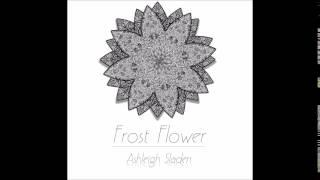 Ashleigh Sladen - Frost Flower