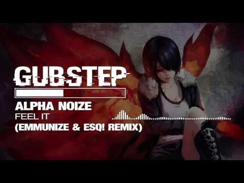 Alpha Noize - Feel It (Emmunize & ESQ! Remix)