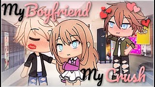 My Boyfriend Or My Crush | Gacha Life | GLMM