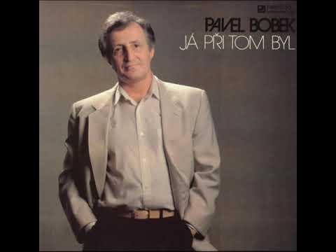 Pavel Bobek - Proč nemáš mne ráda (6 11 1987, vydáno 1988