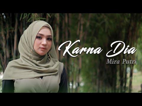 Download Mira Putri - Karna Dia (Official Music Video) Mp4 baru