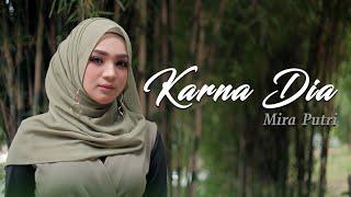 Gambar cover Mira Putri - Karna Dia (Official Music Video)