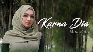 Download Mira Putri - Karna Dia (Official Music Video)