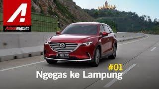 AutonetMagz Ngegas ke Lampung pakai All New Mazda CX-9