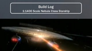 1/1400 Scale Nebula Class Starship Model Kit Build Log Part 2