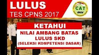 [CPNS2017] PASSING GRADE KELULUSAN SKD TES CPNS 2017