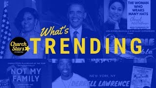 WHAT'S TRENDING | MAY 8