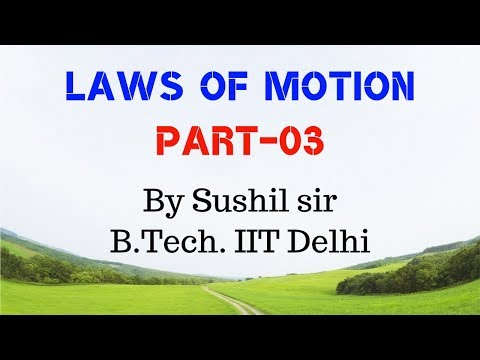 NEWTON'S LAWS OF MOTION -03 / NLM / EQUILIBRIUM / IIT PHYSICS / Sushil sir / kota faculty