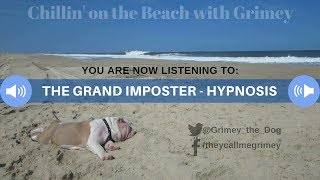 The Grand Imposter - Hypnosis (Chillin' On The Beach W/ Grimey)