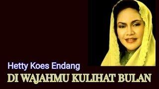 Di Wajahmu Kulihat Bulan- Hetty Koes Endang- With Lyrics