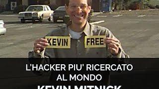 L'HACKER PIU' RICERCATO AL MONDO - KEVIN MITNICK