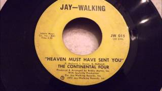 Continental Four - Heaven Must Have Sent You - Awesome Version!