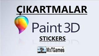 PAINT 3D ÇIKARTMALAR (Stickers)