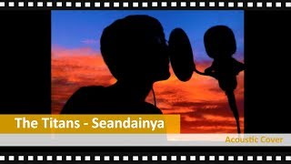 The Titans - Seandainya (cover by Ikhsan Setya)