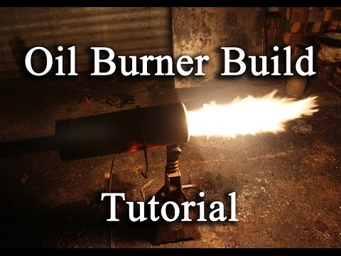 Oil Burner Build Tutorial