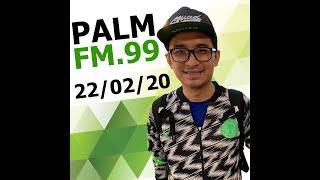 คลิปวิเคราะห์บอล Palm Fm.99 22/02/20