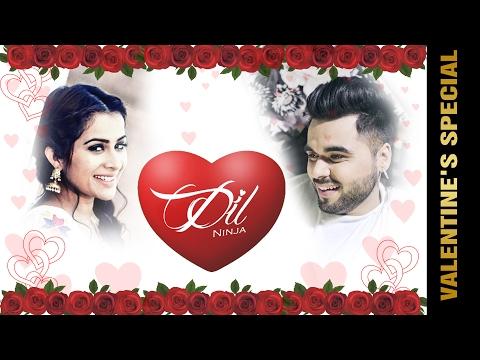 Dil - Ninja (Valentine's Special Song) | Latest Punjabi Romantic Songs 2017