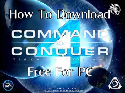 How To Download Command & Conquer 4 Tiberian Twilight Free For PC