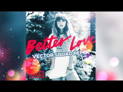 Foxes - Better Love (Vector Squad Remix)