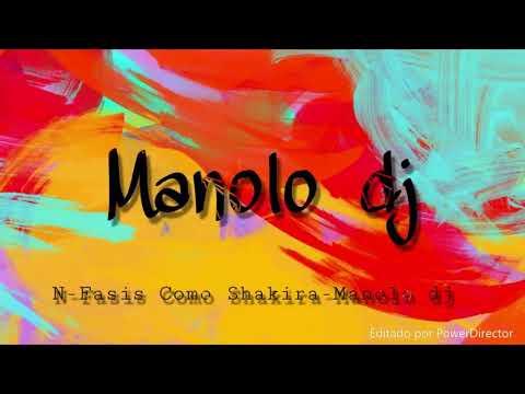 N-Fasis Como Shakira Manolo Dj