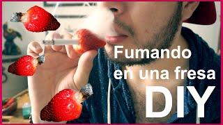 ¿Cómo FUMAR en una FRESA? (PIPA FRESA)