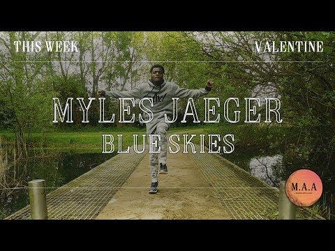 THIS WEEK | Myles Jaeger - Blue Skies | Valentine