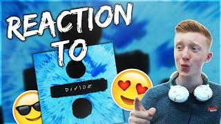 "INSANE REACTION TO ED SHEERAN'S NEW ALBUM ""DIVIDE"""