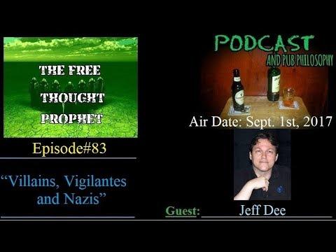 """Villains, Vigilantes and Nazis"" Episode #83 with Jeff Dee"