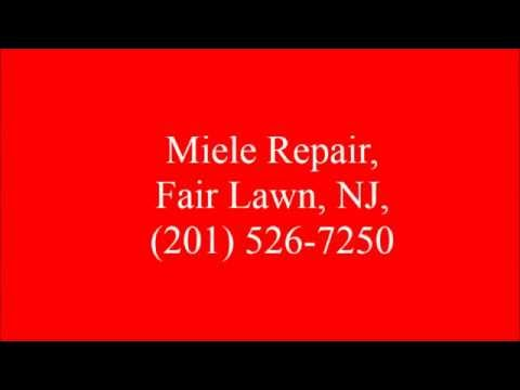 Miele Repair Fair Lawn Nj 201 526 7250 Youtube