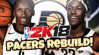 REBUILDING THE INDIANA PACERS!! PG13 IS BACK! NBA 2K18 MY LEAGUE!!