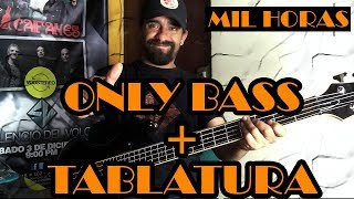 Mil horas – Los abuelos de la nada - Only Bass + Tablatura