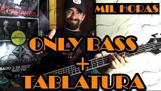 Mil horas – Los abuelos de la nada - Only Bass + Tablatura